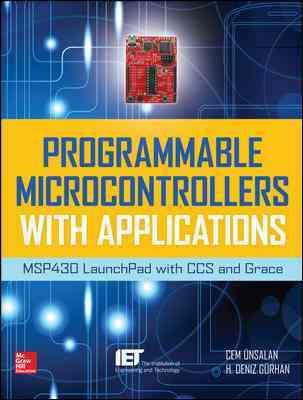 Programmable Microcontrollers With Applications By Unsalan, Cem/ Gurhan, H. Deniz