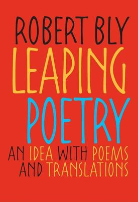 Leaping Poetry By Bly, Robert