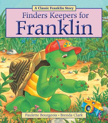 Finders Keepers for Franklin By Bourgeois, Paulette/ Clark, Brenda (COR)